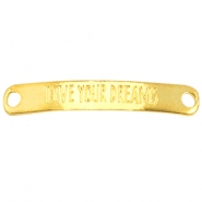 "Metal connector with quote ""LIFE YOUR DREAMS"" Gold"